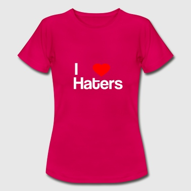 ++++ I Love Haters ++++ - Women's T-Shirt