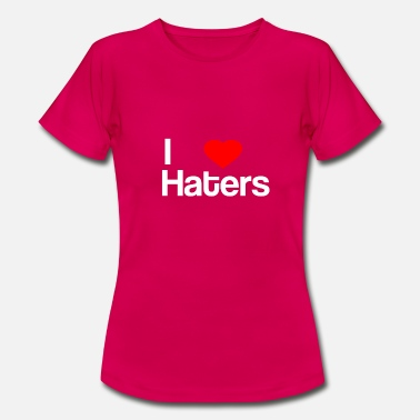 I Love Haters ++++ I Love Haters ++++ - Vrouwen T-shirt