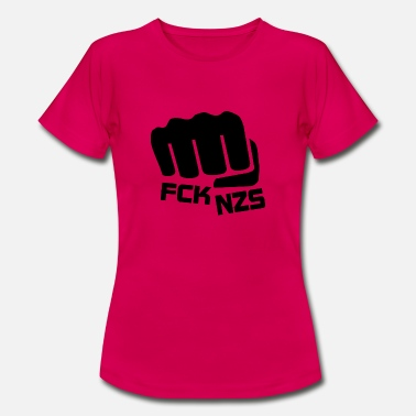 Fck Nzs FCK NZS against hatred and racism - Women's T-Shirt