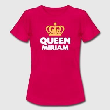 Queen miriam name thing crown - Women's T-Shirt
