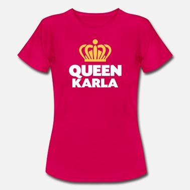 Karla Queen karla name thing crown - Women's T-Shirt