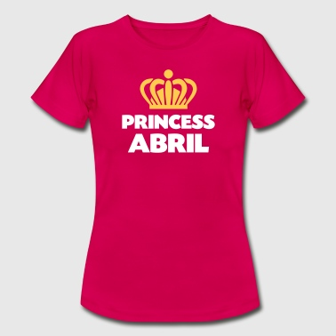 Princess abril name thing crown - Women's T-Shirt