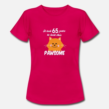 It Took 65 Years To Look This Good It took 65 years to look this pawsome - Women's T-Shirt