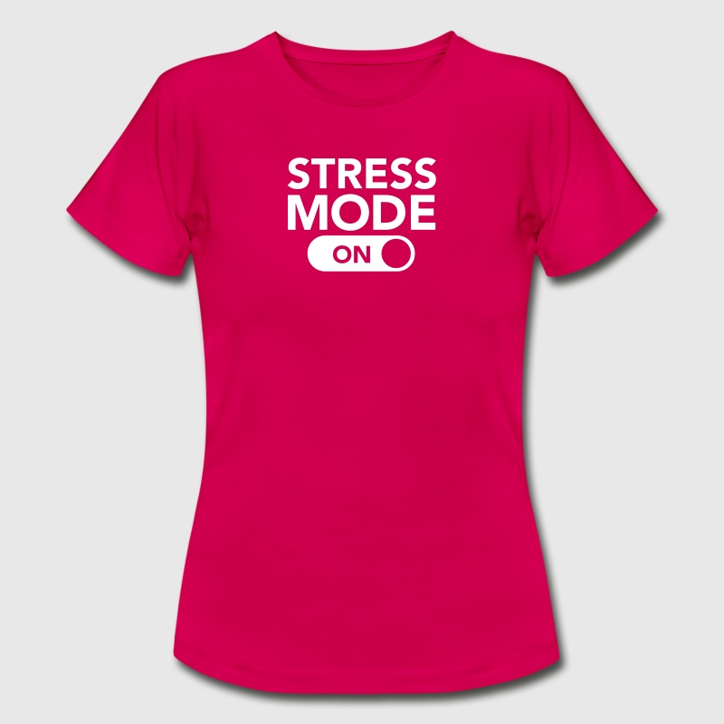 Stress Mode (On) - Women's T-Shirt