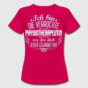 Achtung Physiotherapeutin - Frauen T-Shirt