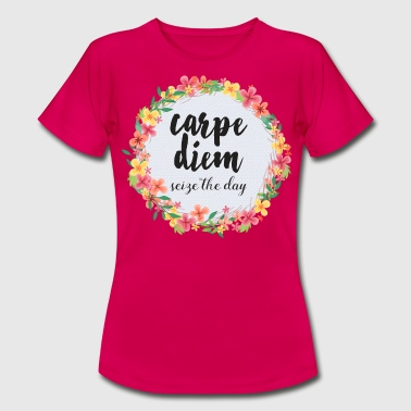 Seize The Day Carpe Diem Pink Quote  - T-shirt dam