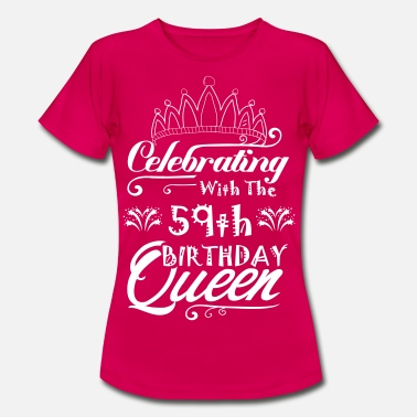 59th Birthday Celebrating With The 59th Birthday Queen - Women's T-Shirt