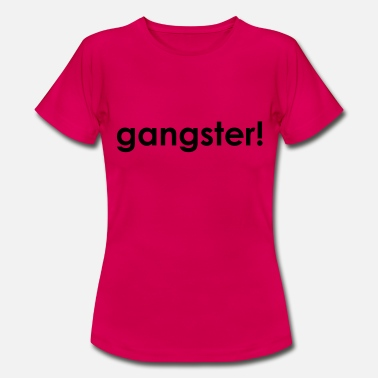 Gangster gangster - Women's T-Shirt