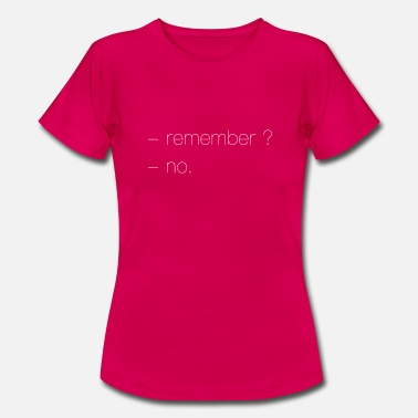 Remember Remember - Women's T-Shirt