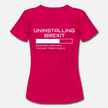 Brexit Humour Uninstalling Brexit - Women's T-Shirt