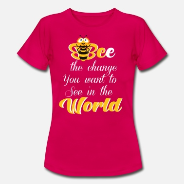 Be the change for a better world - Women's T-Shirt