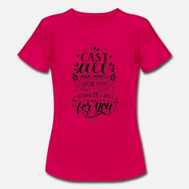 cast all your anxiety upon him Bible verse - T-shirt Femme