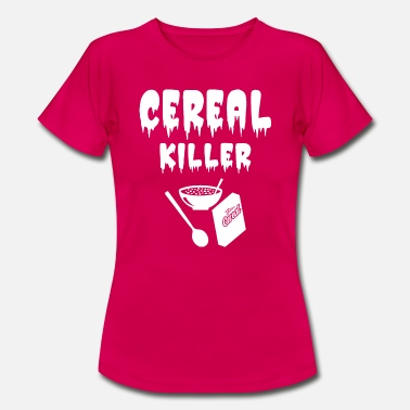 Cereal Cereal Killer cereal cereal - Women's T-Shirt