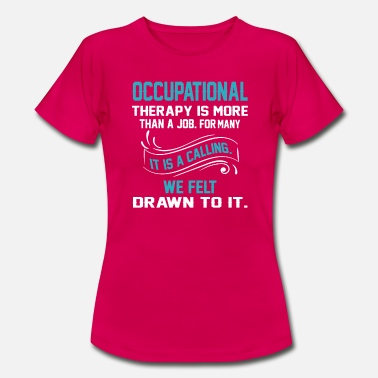 Occupation occupational therapy - Women's T-Shirt