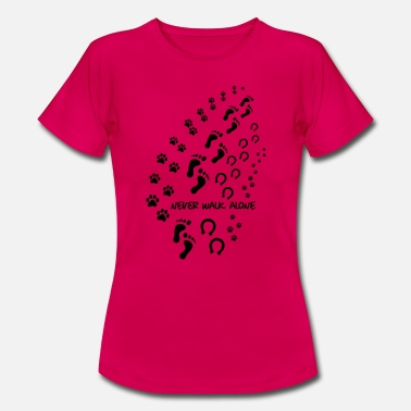 Never Walk Alone never walk alone 3 - Women's T-Shirt