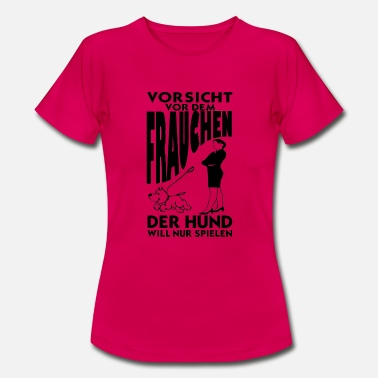 Female Dog Beware of the female dog - Women's T-Shirt