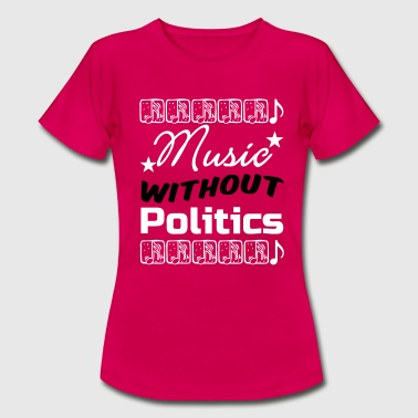 Music without Politics - Women's T-Shirt