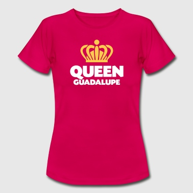 Queen guadalupe name thing crown - Women's T-Shirt