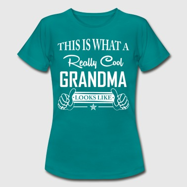 This Is What a Really Cool Grandma... - Women's T-Shirt