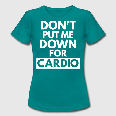 Down for Cardio  - Dame-T-shirt