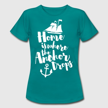 Where The Anchor Drops  - Vrouwen T-shirt