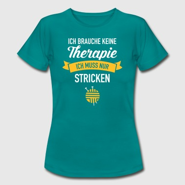 Therapie - Stricken - Frauen T-Shirt