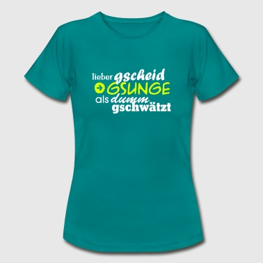 gscheid gsunge - Frauen T-Shirt
