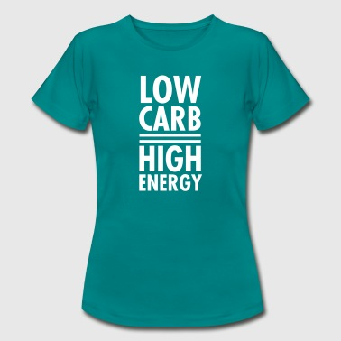Low Carb - High Energy - Women's T-Shirt
