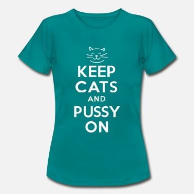 Pussy Print KEEP CATS and PUSSY ON - Women's T-Shirt