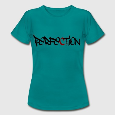 Perfect Perfection - Women's T-Shirt