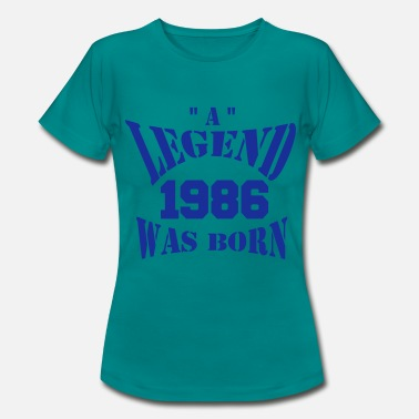 Legends Ae Born In 1986 a legend was born - Frauen T-Shirt