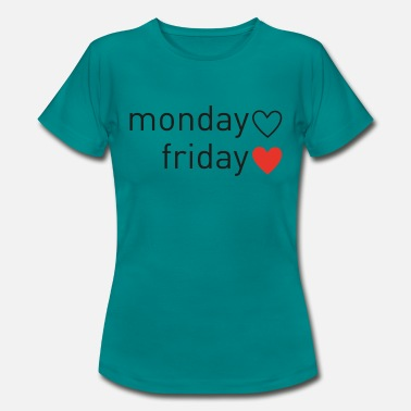 Friday Monday monday friday - Frauen T-Shirt