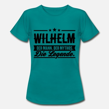Wilhelm Man Myth Legend Wilhelm - Women's T-Shirt