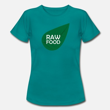 Raw Food Diet Raw food Raw food - Women's T-Shirt