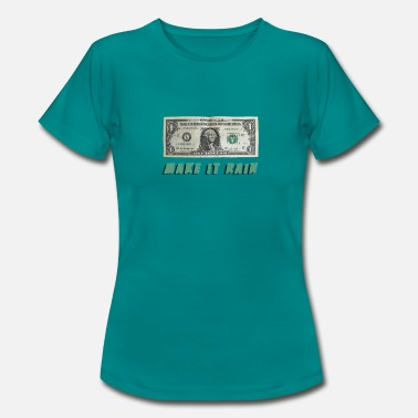 Make It Rain Make it Rain - Frauen T-Shirt