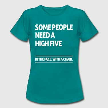 Some people need a high five (dark) - Frauen T-Shirt
