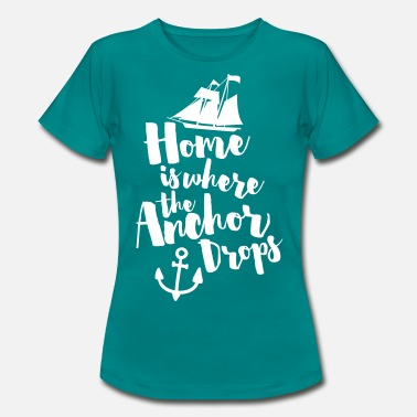 Sailing Where The Anchor Drops  - Vrouwen T-shirt