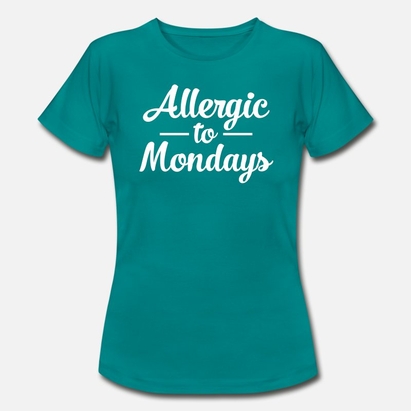 Funny T-Shirts - Allergic To Mondays - Women's T-Shirt diva blue