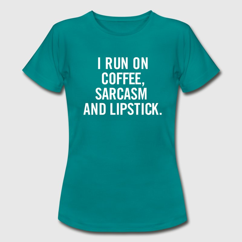 I run on Coffee, sarcasm and Lipstick. - Camiseta mujer