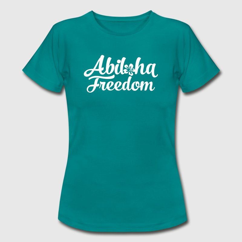 Abiloha Freedom - Frauen T-Shirt