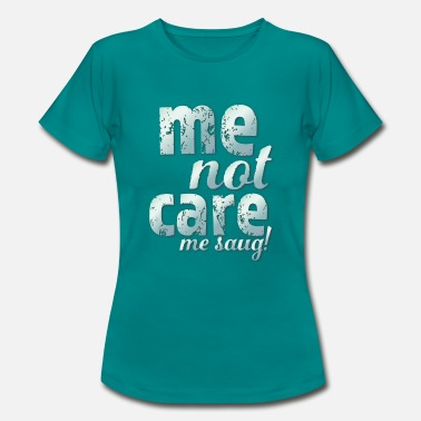 Silver Back DPD Me Not Care (silver) - Women's T-Shirt