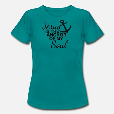 As Black As My Soul Jesus is the anchor of my soul black gift - Women's T-Shirt