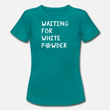 Powder Snow White powder winter snow powder snow skiing - Women's T-Shirt