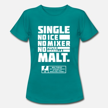 Single Single Malt - Frauen T-Shirt