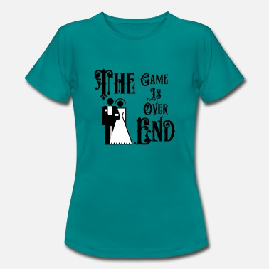 End Game Just Married The Game is Over The End - Women's T-Shirt