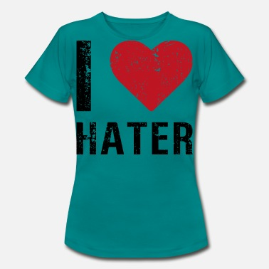 I Love Haters I love haters - Frauen T-Shirt