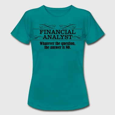 Financial Analyst Financial analyst - Women's T-Shirt