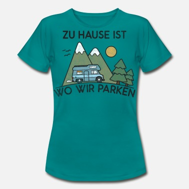 Trillion Camping at home is where we park - Women's T-Shirt