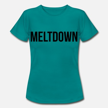Meltdown Meltdown - Women's T-Shirt