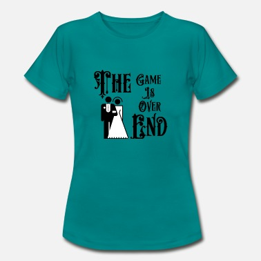 End Over Just Married The Game is Over The End - Women's T-Shirt